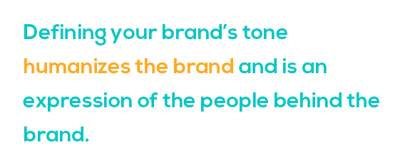 Defining your brand's tone humanizes the brand